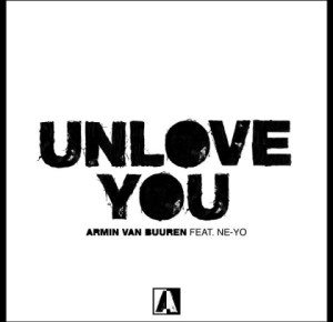 Armin van Buuren - Unlove You Ft. Ne-Yo